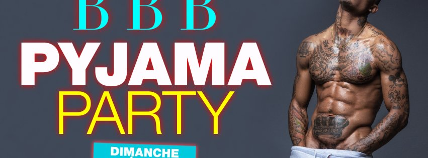 SOIREE  BBB PYJAMA PARTY