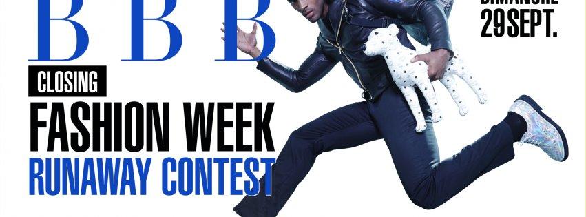SOIRÉE BBB -CLOSING FASHION WEEK -  RUNAWAY CONTEST
