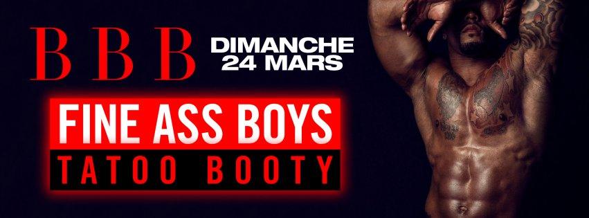 Soirée BBB Fine Ass Boyz - Tatoo Body