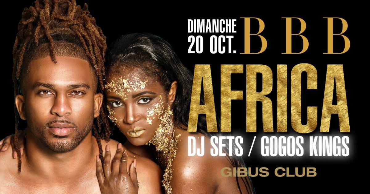 SOIRÉE BBB - AFRICA - DJ SETS - GOGOS KINGS