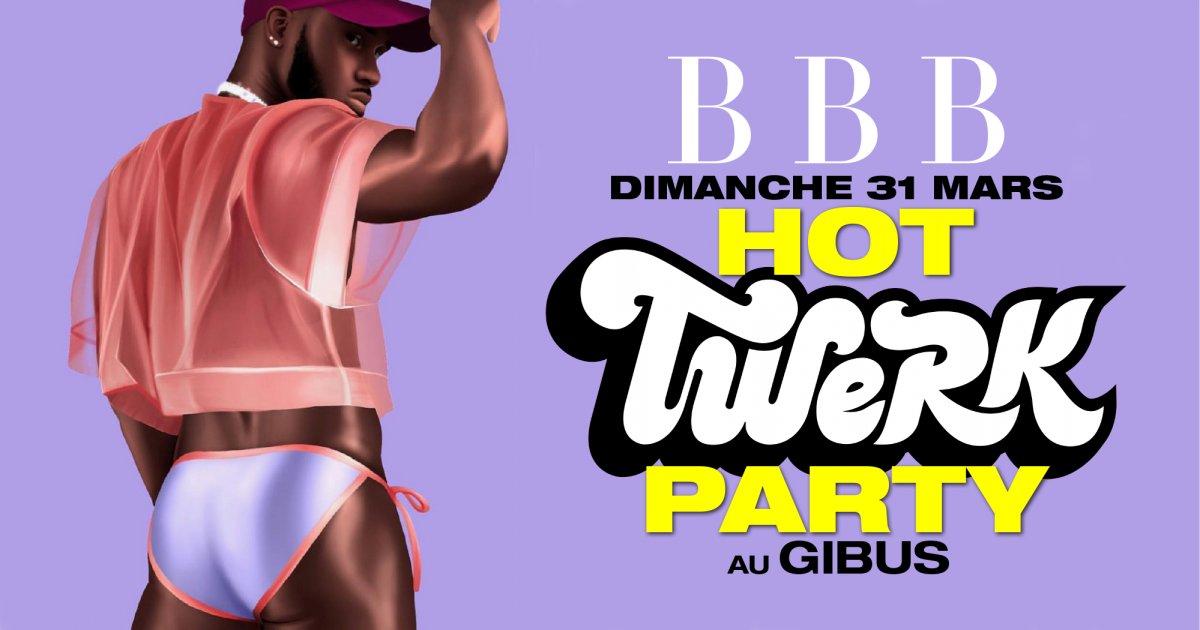 Soirée BBB - Hot Twerk Party